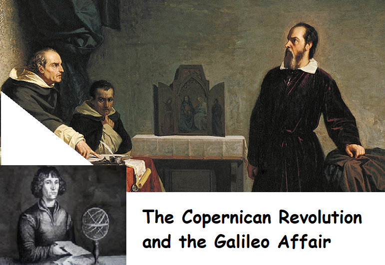 The Copernican Revolution and the Galileo Affair